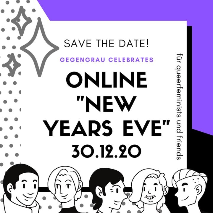 """(blau/schwarz/grauer Rahmen mit Glitzer, unten fünf freundliche Personen-Köpfe), Text: Save the Date! Gegengrau celebrates Online """"New Years Eve"""" 30.12.20, für queerfeminists und friends"""